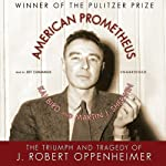 American Prometheus: The Triumph and Tragedy of J. Robert Oppenheimer | Kai Bird,Martin J. Sherwin