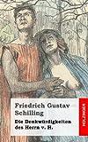 Die Denkwürdigkeiten des Herrn V. H., Friedrich Gustav Schilling, 1482712504