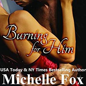 Burning for Him Audiobook