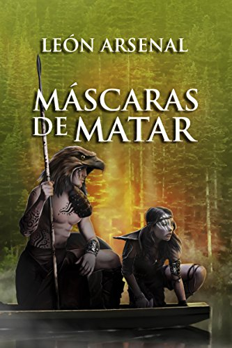 Máscaras de matar (Spanish Edition) by [Arsenal, León]