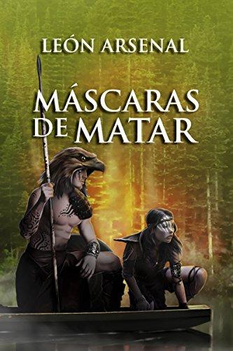 Máscaras de matar (Spanish Edition) by [Arsenal, León]