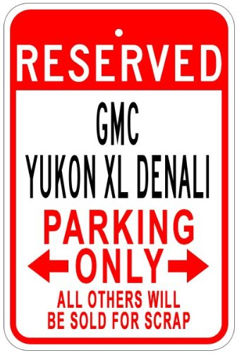Gmc Yukon Parking Sign - GMC YUKON XL DENALI Aluminum Parking Sign - 12 x 18 Inches