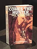 Comes the Hunter, George W. Proctor, 0553574396