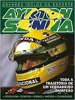 Grandes ídolos do Esporte - Ayrton Senna