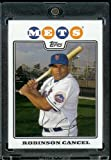 Robinson Cancel - New York Mets - 2008 Topps Updates & Highlights Baseball Card in Protective Screwdown Display Case!