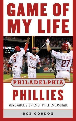 Game of My Life Philadelphia Phillies: Memorable Stories Of Phillies Baseball - Nlcs Game 1