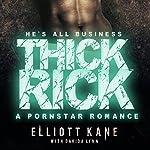 Thick Rick: A Pornstar Romance | Elliott Kane,Davida Lynn