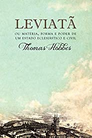 Leviatã, ou Matéria, forma e poder de um estado eclesiástico e civil