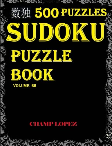 SUDOKU:500 Sudoku*Puzzles(Easy,Medium,Hard,VeryHard)(SudokuPuzzleBook)Vol.66: ***SUDOKU Puzzle Boook:500 Challenging puzzles with answers*** (Challenging Sudoku)