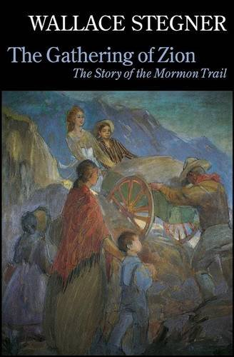 The Gathering of Zion: The Story of the Mormon - Big Mountain Candy Rock Stegner
