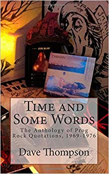 Time and Some Words: The Anthology of Prog Rock Quotations, 1969-1976