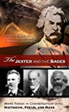 The Jester and the Sages: Mark Twain in Conversation with Nietzsche, Freud, and Marx (Mark Twain and His Circle)