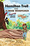 img - for Hamilton Troll meets Elwood Woodpecker (Hamilton Troll Adventures) (Volume 5) book / textbook / text book