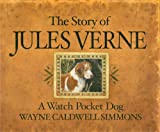 The Story of Jules Verne, Wayne Caldwell Simmons, 0615289916