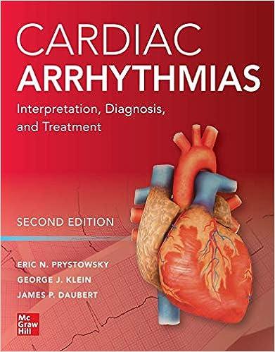 Cardiac Arrhythmias: Interpretation, Diagnosis and Treatment, Second Edition - Original PDF