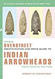 img - for The Official Overstreet Identification and Price Guide to Indian Arrowheads, 14th Edition (Official Overstreet Indian Arrowhead Identification and Price Guide) book / textbook / text book