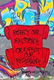 img - for Respect Our Existence or Expect Our Resistance book / textbook / text book