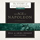The Age of Napoleon: A History of European Civilization from 1789 to 1815  (Story of Civilization, Book 11) (The Story of Civilization)