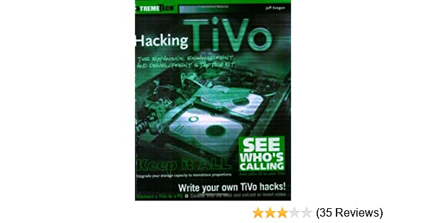 Hacking TiVo: The Expansion, Enhancement and Development