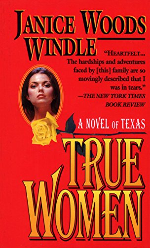 True Women: A Novel of Texas
