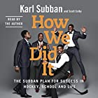 How We Did It: The Subban Plan for Success in Hockey, School and Life Hörbuch von Karl Subban, Scott Colby Gesprochen von: Karl Subban