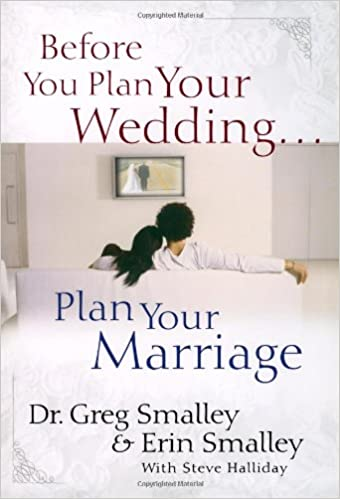 Before You Plan Your Wedding Plan Your Marriage Dr Greg