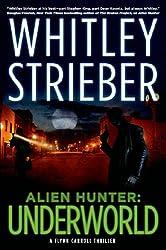 Alien Hunter: Underworld: A Flynn Carroll Thriller (Alien Hunter Series)
