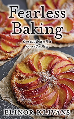 Fearless baking over 100 recipes that anyone can make kindle fearless baking over 100 recipes that anyone can make by klivans elinor forumfinder