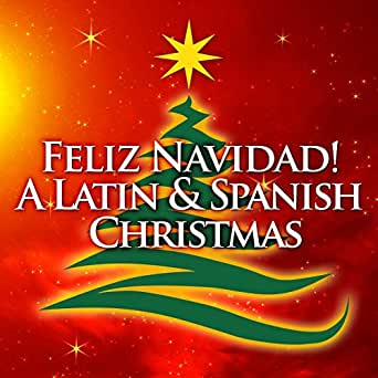 Feliz Navidad! a Latin & Spanish Christmas by Various on Amazon Music - Amazon.com