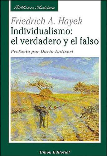 Descargar Libro Individualismo: El Verdadero Y El Falso Friedrich A. Hayek