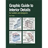 Graphic Guide to Interior Details: For Builders and Designers