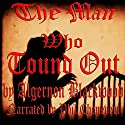 The Man Who Found Out: A Nightmare Audiobook by Algernon Blackwood Narrated by Phil Chenevert