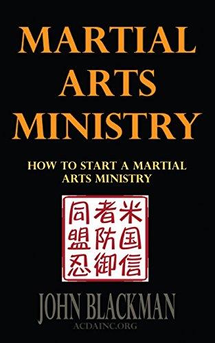 Martial Arts Ministry How To Start A Martial Arts Ministry (Christian Martial Arts, Self-Defense, and Discipleship Book Series) (Volume 2) [Blackman, John] (Tapa Blanda)