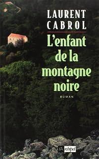 L'enfant de la Montagne noire, Cabrol, Laurent