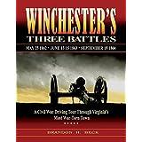 Winchester's Three Battles: A Civil War Driving Tour Through Virginia's Most War-Torn Town