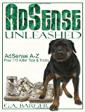 Adsense Unleashed, BottleTree Books LLC Editors, 193374703X