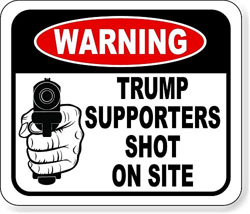 Yilooom Trump Supporters Shot On Site Metal Outdoor Sign Anti-Trump