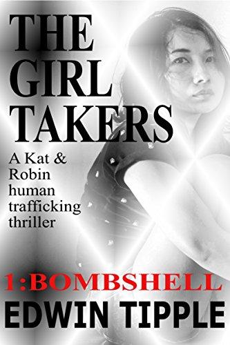 GIRL TAKERS Part Bombshell trafficking ebook