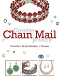 Creative Chain Mail Jewelry, Kalmbach Publishing Co. Staff, 0871164213