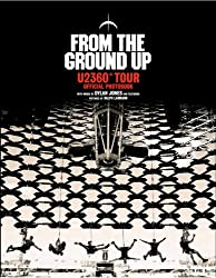 From the Ground Up: U2 360° Tour Official Photobook