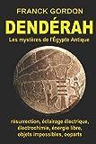 DENDÉRAH: Les mystères de l'Égypte Antique