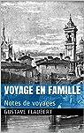 Voyage en famille. Notes de voyages par Flaubert