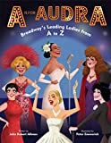 img - for A is for Audra: Broadway's Leading Ladies from A to Z book / textbook / text book