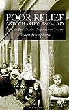 Poor Relief and Charity, 1869-1945, Robert Humphreys, 0333968395