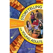 Storytelling for Young Adults: A Guide to Tales for Teens: Written by Gail de Vos, 2003 Edition, (2nd Edition) Publisher: Libraries Unlimited [Hardcover]