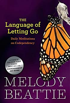 The Language of Letting Go: Hazelden Meditation Series by [Beattie, Melody]