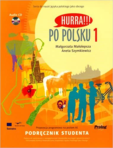 Hurra!!! Po Polsku  Volume 1: Student's Textbook (Book & CD