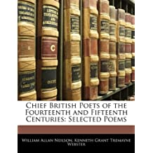 Chief British Poets of the Fourteenth and Fifteenth Centuries: Selected Poems