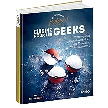 Cuisine pour les geeks: Recettes faciles, inspirées des séries, des films cultes, des jeux vidéo...