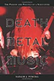 Death Metal Music: The Passion and Polit...